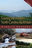 Front cover for the book Touring the Western North Carolina Backroads (Touring the Backroads) by Carolyn Sakowski