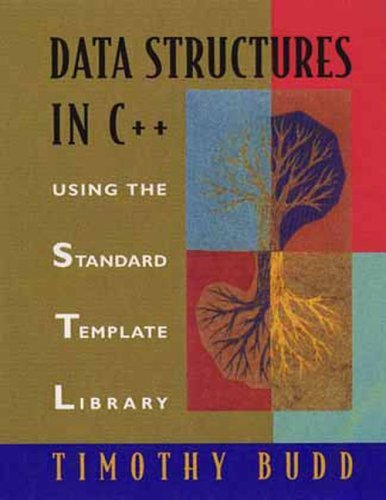 Data Structures in C++: Using the Standard Template Library (STL) [Hardcover] [1997] (Author) Timothy Budd by Addison-Wesley