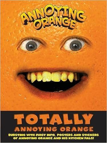Totally Annoying Orange!