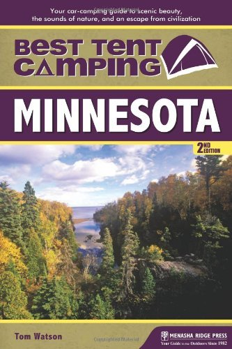 Best Tent Camping: Minnesota: Your Car-Camping Guide to Scenic Beauty, the Sounds of Nature, and an Escape from Civilization (Best Camping Sites In Missouri)