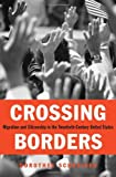 Crossing Borders : Migration and Citizenship in the Twentieth-Century United States, Schneider, Dorothee, 0674047567