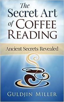 Book The Secret Art of Coffee Reading: Ancient Secret Revealed