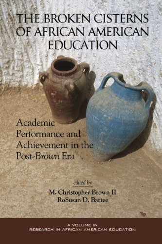 Search : The Broken Cisterns of African American Education: Academic Performance and Achievement in the Post-Brown Era (Research on African American Education)