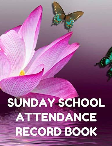 Sunday School Attendance Record Book: Attendance Chart Register for Sunday School Classes, Purple  Lotus Cover -