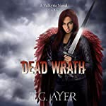 Dead Wrath: Valkyrie, Book 4 | T.G. Ayer