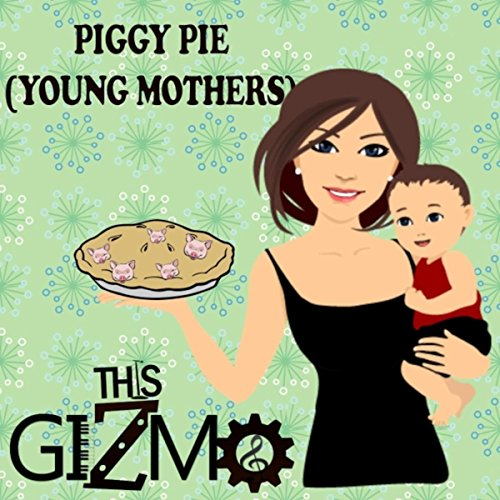 Piggy Pie (Young Mothers)