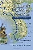 Tilting at Mekong Windmills, Marvin Baker Schaffer, 1465360352