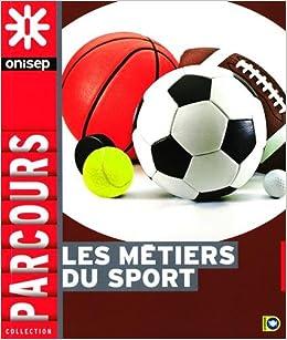 Amazon Fr Les Metiers Du Sport Onisep Livres