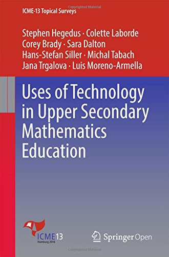 Uses of Technology in Upper Secondary Mathematics Education (ICME-13 Topical Surveys)