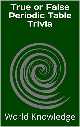 True or false periodic table trivia kindle edition by world true or false periodic table trivia by knowledge world urtaz Gallery