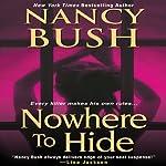 Nowhere to Hide | Nancy Bush