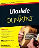 Ukulele for Dummies, Alistair Wood, 047097799X