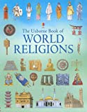 The Usborne Book of World Religions, Susan Meredith, 0794510272