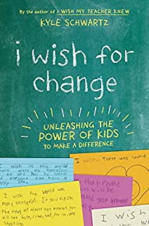 Book Cover: I Wish for Change: Unleashing the Power of Kids to Make a Difference