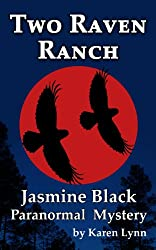 Two Raven Ranch (Jasmine Black Paranormal Mystery Book 1)