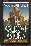 The Waldorf-Astoria: America's Gilded Dream