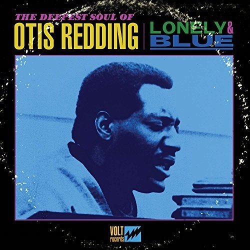 OTIS REDDING - Lonely & Blue: The Deepest Soul of of Otis Redding