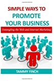 Simple Ways to Promote Your Business, Tammy Finch, 1481891405