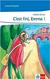 C'est fini, Emma !: Lecture graduée (Lectures françaises)