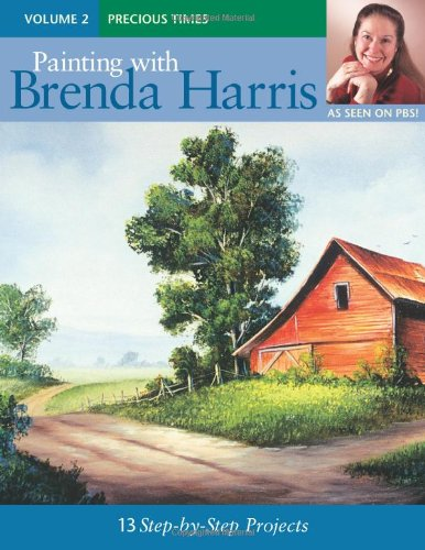 Painting with Brenda Harris, Volume 2 - Precious Times (Brenda Books Painting Harris)