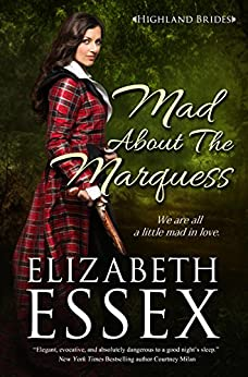 Mad About the Marquess (Highland Brides Book 2) by [Essex, Elizabeth]