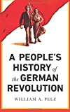 A People's History of the German Revolution: 1918-19