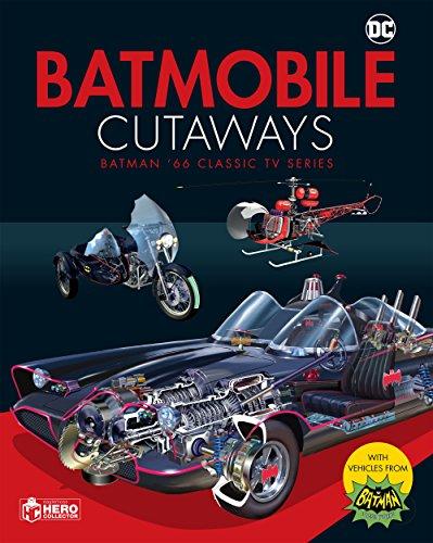 Batmobile Cutaways: The Classic Batman 1966 TV Series Plus Collectible (Dc Universe Handbook: the Batmobile Cutaway Book Batman '66 Plus Collectible)