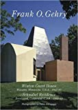 Frank O. Gehry: Residential Masterpieces 18 Winton Schnabel