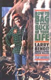 By Larry Benoit - How to Bag the Biggest Buck of Your Life (8/16/03)
