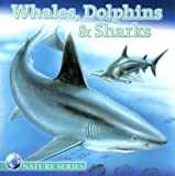 Whales, Dolphins and Sharks (Nature (Dalmatian Press))