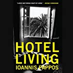 Hotel Living: A Novel | Ioannas Pappos