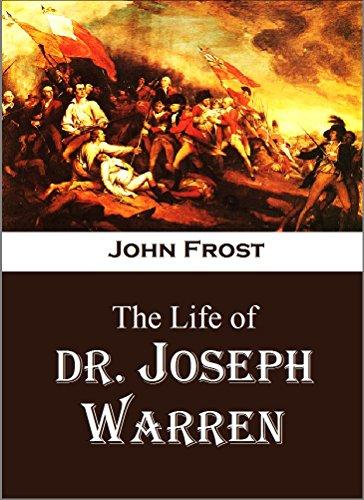 The Life of  Dr. Joseph Warren, Martyr
