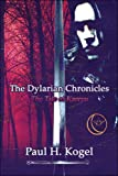 The Dylarian Chronicles, Paul H. Kogel, 1604749695