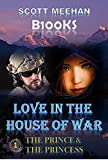 Love in the House of War: The Prince & The Princess