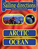 Sailing Directions 180 Planning Guide Arctic Ocean, Nga, 1463686439