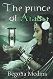 img - for The Prince of Arabia: Book of fantasy, mystery, magic, early work and romance (Since 12 years old) (Genies Saga) book / textbook / text book