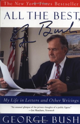 Read Online All the Best, George Bush: My Life in Letters and Other Writings PDF