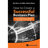 HOW TO CREATE A SUCCESSFUL BUSINESS PLAN: FOR ENTREPRENEURS, SCIENTISTS, MANAGERS AND STUDENTS (English Edition)