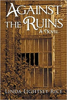 Against the Ruins: A Novel