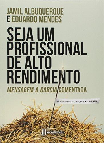 Seja um profissional de alto rendimento: Mensagem a Garcia comentada