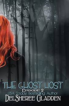 The Ghost Host: Episode 2 (The Ghost Host Series) by [Gladden, DelSheree]