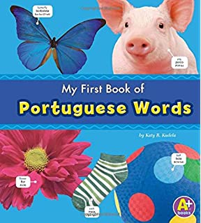 My First Book Of Portuguese Words Bilingual Picture Dictionaries Multilingual Edition