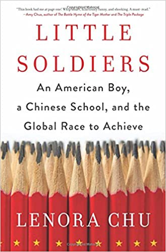 Little soldiers an american boy a chinese school and the global little soldiers an american boy a chinese school and the global race to achieve lenora chu 9780062367853 amazon books fandeluxe Gallery