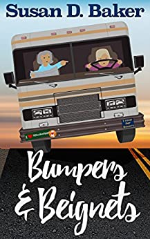 Bumpers and Beignets (A Thandie and Eloise Culinary Cozy Mystery Series Book 1) by [Baker, Susan D.]