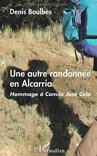 Une autre randonnée en Alcarria: Hommage à Camilo José Cela (French Edition)