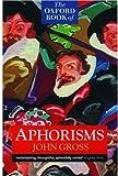 The Oxford Book of Aphorisms, John Gross, 019282015X