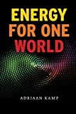 Energy for One World, Adriaan Kamp, 1466351217