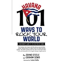 Havana: 101 Ways to Rock Your World: A beginner's guide to the rhythm of Cuba!