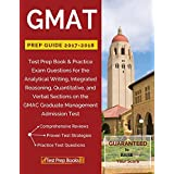 GMAT Prep Guide 2017-2018: Test Prep Book & Practice Exam Questions for the Analytical Writing, Integrated Reasoning, Quantitative, and Verbal Sections on the GMAC Graduate Management Admission Test