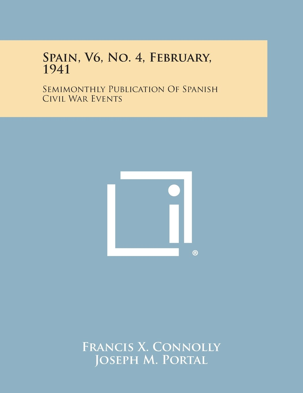 Read Online Spain, V6, No. 4, February, 1941: Semimonthly Publication of Spanish Civil War Events pdf